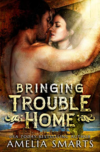 Bringing Trouble Home (Lost and Found in Thorndale Book 1)  Amelia Smarts