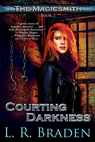 Courting Darkness (The Magicsmith Book 2) L.R. Braden