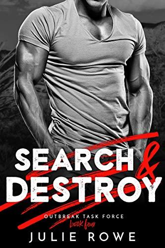Search & Destroy (Outbreak Task Force Book 4) Juie Rowe