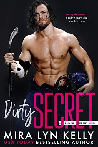 DIRTY SECRET: A Slayers Hockey Novel  Mira Lyn Kelly