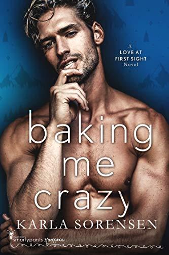 Baking Me Crazy (Donner Bakery Book 1)   Smartypants Romance and Karla Sorensen