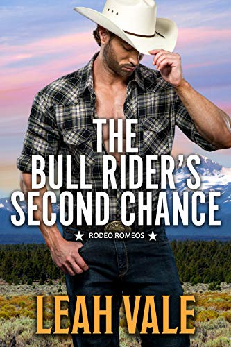 The Bull Rider's Second Chance (Rodeo Romeos Book 1) Leah Vale