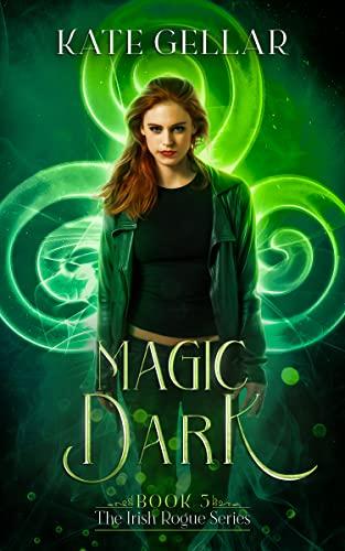Magic Dark: Paranormal Romance (Irish Rogue Series Book 3)  Kate Gellar