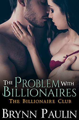The Problem With Billionaires (Billionaire Club Book 5)  Brynn Paulin