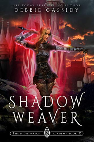 Shadow Weaver (The Nightwatch Academy Book 2)  Debbie Cassidy