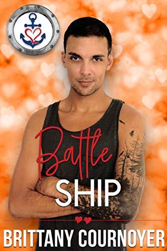 Battle Ship (Valentine's Inc. Cruises Book 4)  Brittany Cournoyer
