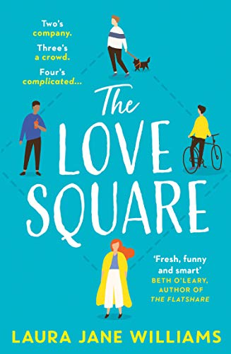 The Love Square: The funny, feel-good romantic comedy to escape with this summer 2020 from the bestselling author of Our Stop  Laura Jane Williams