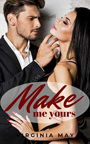 Make me Yours (The Millionaire Pact Book 4)  Virginia May
