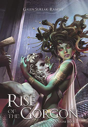 Rise of the Gorgon (Myths of Stone Book 2)  Galen Surlak-Ramsey