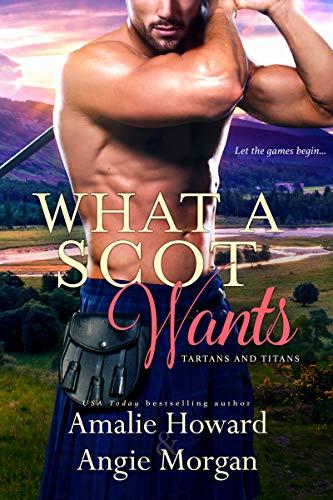 What a Scot Wants (Tartans & Titans Book 3) Amalie Howard