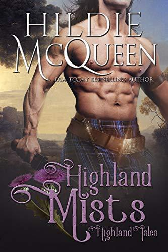 Highland Mists: A Highland Romp  Hildie McQueen
