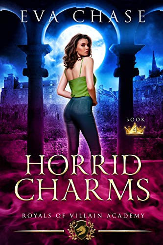 Royals of Villain Academy 4: Horrid Charms Eva Chase
