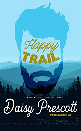 Happy Trail (Park Ranger Book 1)  Smartypants Romance and Daisy Prescott