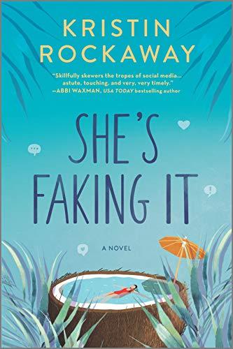 She's Faking It: A Novel  Kristin Rockaway