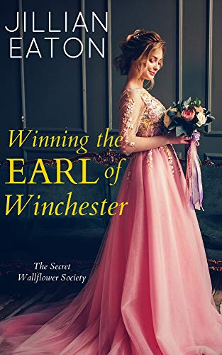 Winning the Earl of Winchester (Secret Wallflower Society Book 1)  Jillian Eaton