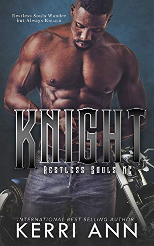 Knight: Restless Souls MC  Kerri Ann