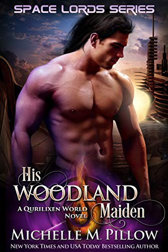 His Woodland Maiden: A Qurilixen World Novel (Space Lords Book 5)  Michelle M. Pillow