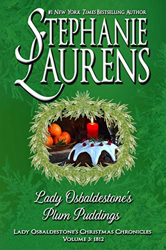 Lady Osbaldestone's Plum Puddings (Lady Osbaldestone's Christmas Chronicles Book 3)  Stephanie Laurens
