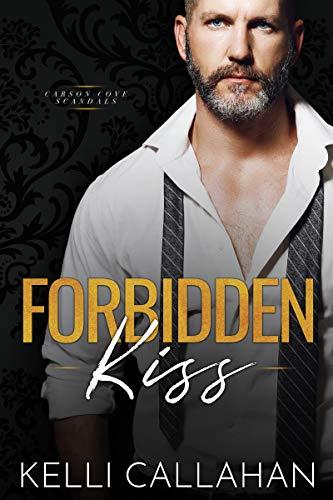 Forbidden Kiss (Carson Cove Scandals) Kelli Callahan