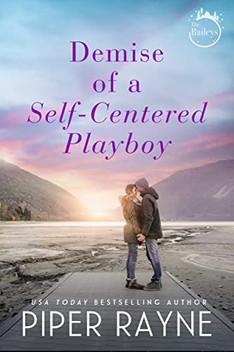 Demise of a Self-Centered Playboy (The Baileys Book 5) Piper Rayne