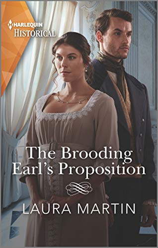 The Brooding Earl's Proposition (Harlequin Historical)  Laura Martin