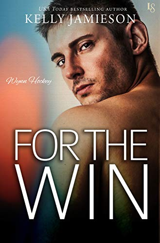 For the Win: A Wynn Hockey Novel  Kelly Jamieson