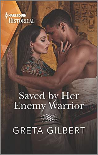 Saved by Her Enemy Warrior  Greta Gilbert