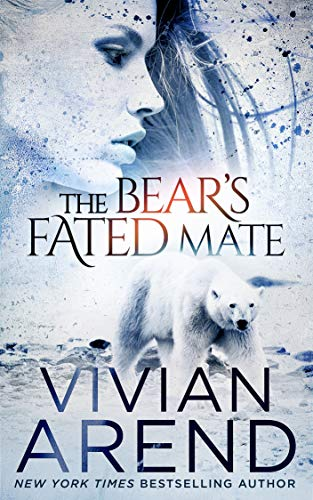 The Bear's Fated Mate (Borealis Bears Book 2) Vivian Arend