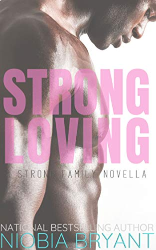 Strong Loving (Strong Family Book 9) Niobia Bryant