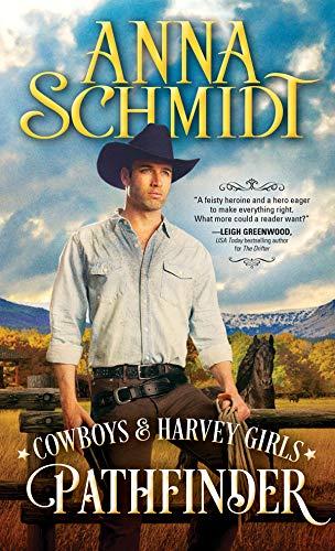 Pathfinder (Cowboys & Harvey Girls Book 3)  Anna Schmidt