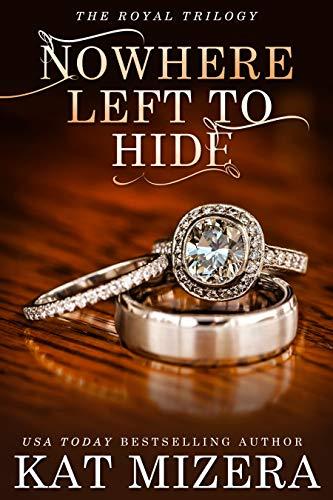 Nowhere Left to Hide (The Nowhere Trilogy Book 3)  Kat Mizera