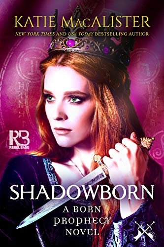 Shadowborn (The Born Prophecy Novels Book 3)  Katie MacAlister