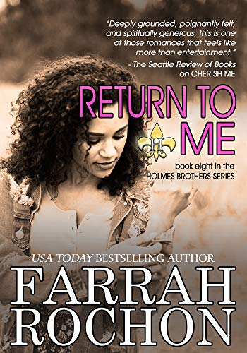 Return To Me (The Holmes Brothers Book 8)  Farrah Rochon