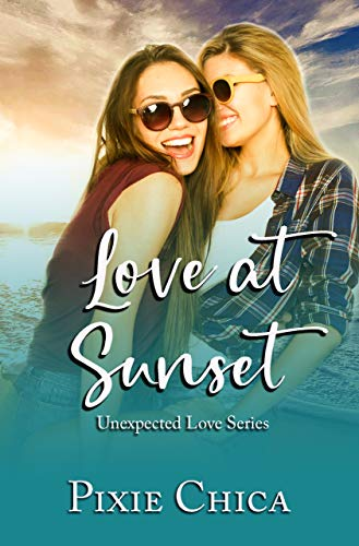 Love at Sunset : Forever Safe Romance Series  Pixie Chica