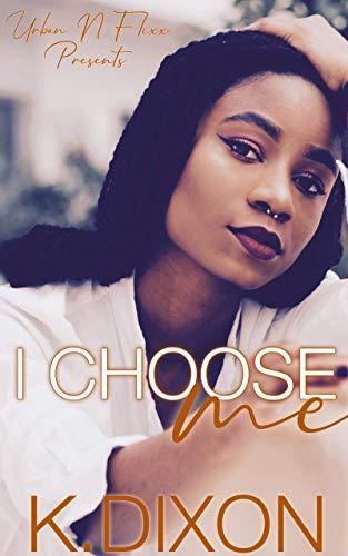 I Choose Me  K Dixon