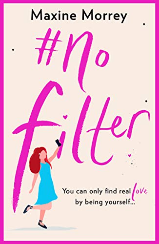 #No Filter: A fun, heartwarming romantic comedy for 2019  Maxine Morrey