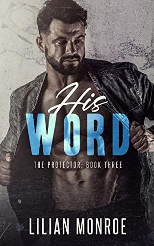 His Word: A CIA Military Romance (The Protector Series Book 3) Lilian Monroe