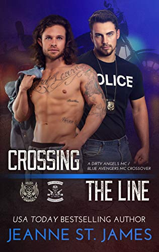 Crossing the Line: A Dirty Angels MC/Blue Avengers MC Crossover  Jeanne St. James