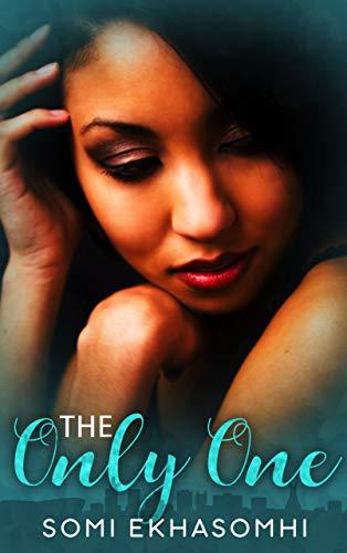 The Only One: A Romance Somi Ekhasomhi