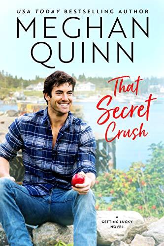 That Secret Crush (Getting Lucky Book 3)  Meghan Quinn
