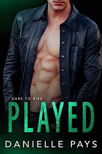 Played (Dare to Risk - A Romantic Suspense Series Book 3)  Danielle Pays