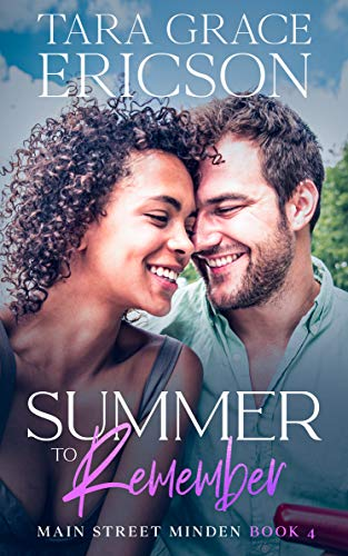 Summer to Remember (Main Street Minden Book 4)   Tara Grace Ericson