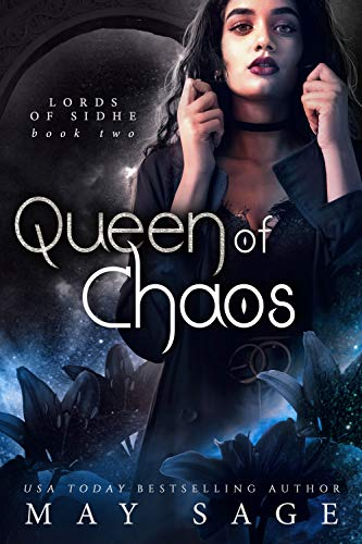 Queen of Chaos: A Fantasy Romance (Lords of Sidhe Book 2)  May Sage