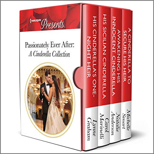 Passionately Ever After: A Cinderella Collection Lynne Graham, Carol Marinelli, et al.