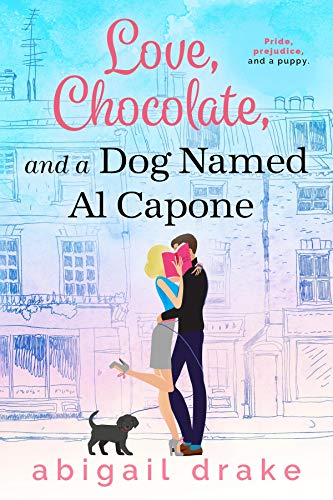 Love, Chocolate, and a Dog Named Al Capone  Abigail Drake