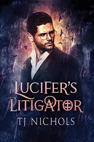 Lucifer's Litigator  TJ Nichols