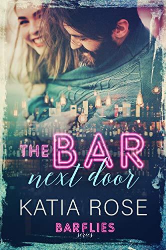 The Bar Next Door (Barflies Book 1) Katia Rose