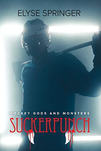 Suckerpunch (Hockey Gods and Monsters Book 1) Elyse Springer
