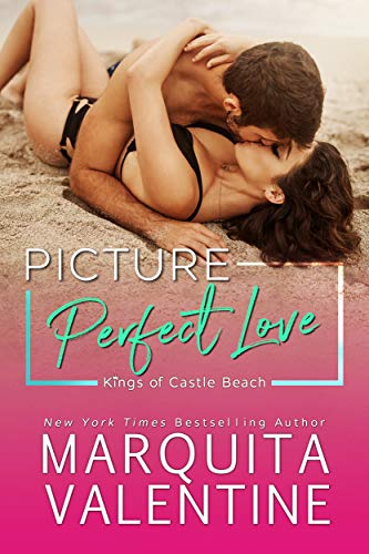 Picture Perfect Love: A second chance romance (Kings of Castle Beach Book 4)   Marquita Valentine