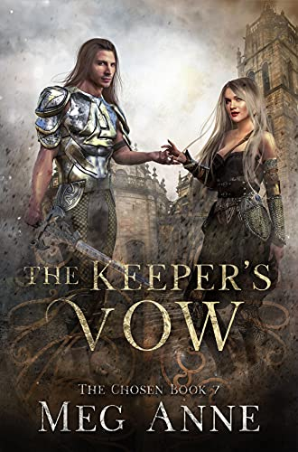 The Keeper's Vow: A Chosen Novel (The Keepers Book 3) Meg Anne